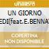 UN GIORNO CREDI(feat.E.BENNATO)