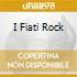 I FIATI ROCK