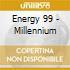ENERGY 99 - MILLENNIUM