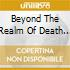 BEYOND THE REALM OF DEATH SS