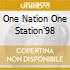 ONE NATION ONE STATION'98
