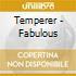 Temperer - Fabulous
