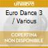 EURO DANCE 3