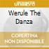 WERULE THE DANZA