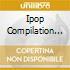 Ipop Compilation