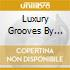 LUXURY GROOVES BY M.FULLONE 2