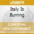 Italy Is Burning