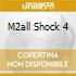 M2ALL SHOCK 4