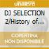 DJ SELECTION 2/History of House Mus.