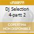 DJ SELECTION 4-PARTT 2