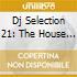 DJ SELECTION 21: THE HOUSE JAM PT.4