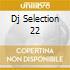 DJ SELECTION 22