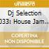 Dj Selection 033: House Jam 9