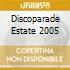 DISCOPARADE ESTATE 2005