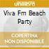 VIVA FM BEACH PARTY
