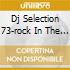 DJ SELECTION 73-ROCK IN THE DISCO 1