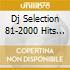 DJ SELECTION 81-2000 HITS VOL.1
