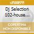 DJ SELECTION 102-HOUSE JAM 27