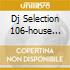 DJ SELECTION 106-HOUSE JAM 28