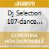 DJ SELECTION 107-DANCE INVASION 30