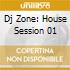 DJ ZONE: HOUSE SESSION 01