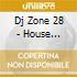 DJ ZONE 28: HOUSE SESSION 12