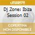 DJ ZONE: IBIZA SESSION 02