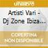 Artisti Vari - Dj Zone Ibiza Session 3