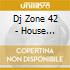 Dj Zone 42 - House Session 17