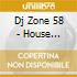 DJ ZONE 58 - HOUSE SESSION VOL.22