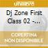 DJ ZONE FIRST CLASS