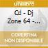 CD - DJ ZONE 64 - DANCE SESSION 28