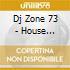 DJ ZONE 73 - HOUSE SESSION VOL.27