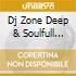 DJ ZONE DEEP & SOULFULL HOUSE - SESSION 18