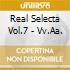 REAL SELECTA VOL.7