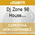 DJ ZONE 98 HOUSE SESSION VOL.36