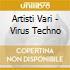 Artisti Vari - Virus Techno