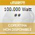 100.000 Watt ##