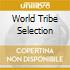 World Tribe Selection