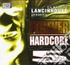 FOREVER HARDCORE By Lancinhouse