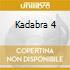 KADABRA 4
