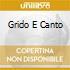 GRIDO E CANTO