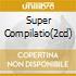 SUPER COMPILATIO(2CD)
