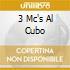 3 MC'S AL CUBO