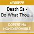 Death Ss - Do What Thou Wilt