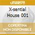 X-SENTIAL HOUSE 001