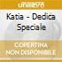 Katia - Dedica Speciale