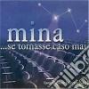 Mina - ...se Tornasse Caso Mai