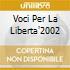VOCI PER LA LIBERTA'2002