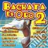 BACHATA DE ORO VOL.2